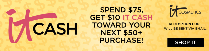 Spend $75 and get $10 IT Cash to spend on your next $50 purchase